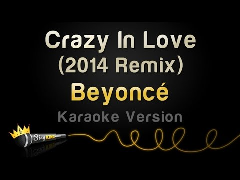 Beyonce - Crazy In Love (2014 Remix) (Karaoke Version) (From 'Fifty Shades Of Grey')