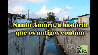 Santo Amaro, a história que os antigos contam