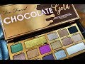 Too Faced Chocolate Gold First Impressions, Swatches and Tutorial