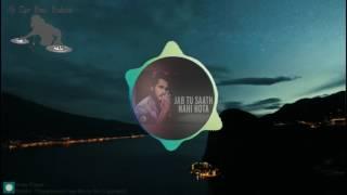 Jab Tu Saath Nahi Hota (Bass Beat)  | Yasser Desai | Rishabh Srivastava | Dj Tiger Prince