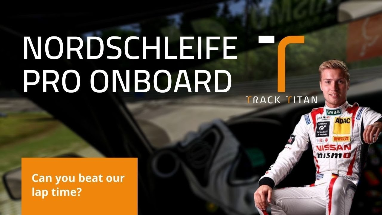 Nordschleife GT3 onboard with GT Academy winner Marc Gassner