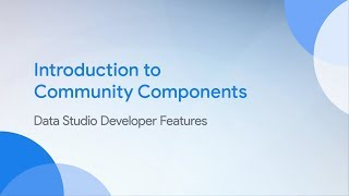 Introduction to Community Components