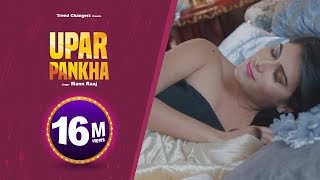 Latest Hindi Song 2017 - Upar Pankha(Full Video)- Mann Raaj- New Hindi Songs 2017 - Hindi Songs 2017