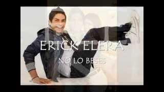 NO LO BESES ...... ERICK ELERA  2013