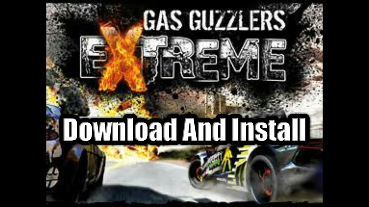 Download And Install | Gas Guzzlers Extreme