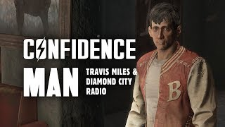 Confidence Man: The Full Story of Travis Lonely Miles & Diamond City Radio - Fallout 4