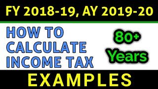 How To Calculate Income Tax   FY 2018-19   Age ABOVE 80 Years   Examples   Slab Rates   FinCalC TV