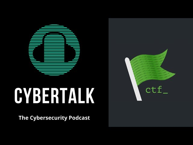 Cybertalk - EP8 - Better Bug Bounty Hunting, CTFs & Reverse Engineering