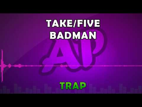 Royalty Free Music - Take/Five - Badman - Trap