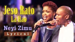 Gambar cover Neyi Zimu - Jeso Rato La Hao (Lyrical Video) with Translation | Spirit Of Praise 5