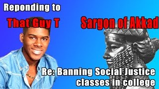 In response to That Guy T and Sargon of Akkad re: SJW classes on campus petition