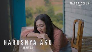 HARUSNYA AKU - ARMADA | Manda Cello (cover) | Unofficial Music Video
