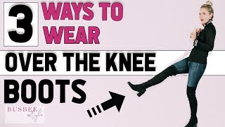 3 Ways to Wear Sexy Over-the-Knee Boots