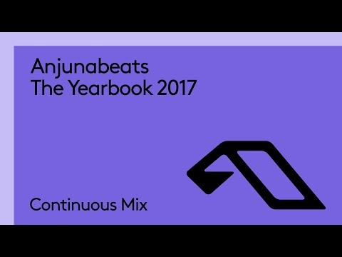 Anjunabeats The Yearbook 2017 (Continuous Mix Part 1)