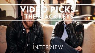 The Black Keys - Video Picks [Interview]