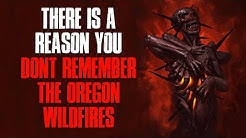 """There's A Reason You Don't Remember The Oregon Wildfires"" Creepypasta"