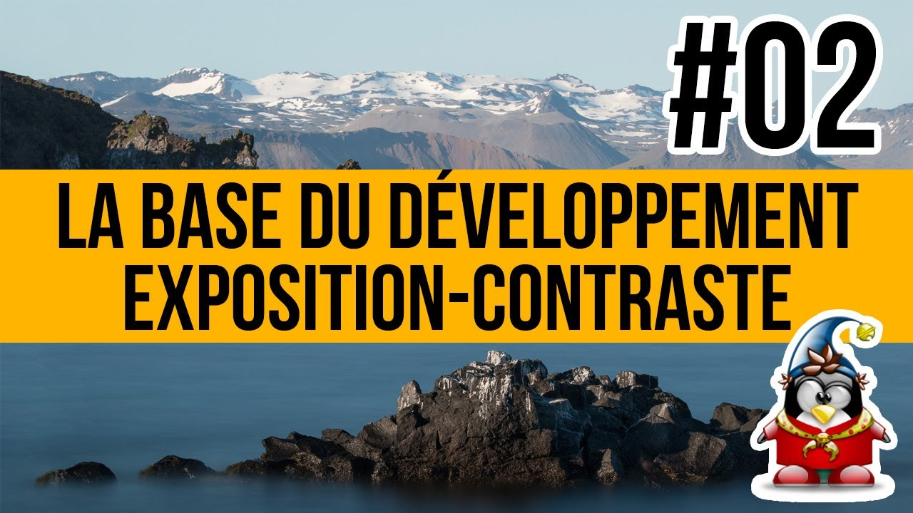 La base du développement - 02 - Exposition et contraste