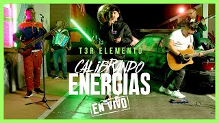 Calibrando Energias - (En Vivo) - T3R Elemento - DEL Records 2020