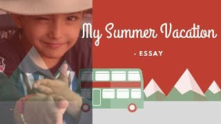 What I did in my Summer Vacations - Essay