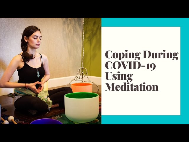 Coping during COVID-19 using Meditation
