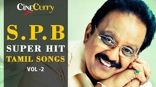 Super hit tamil songs of spb | spb hits | spb சிறந்த தமிழ் பாடல்கள் | video jukebox | vol - 2
