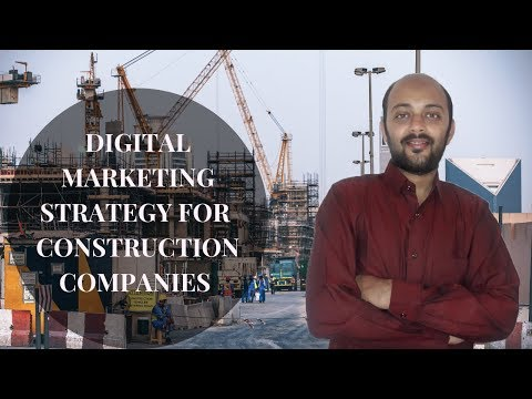 Digital Marketing Strategy For Construction Companies | How To Get Leads For Construction Company