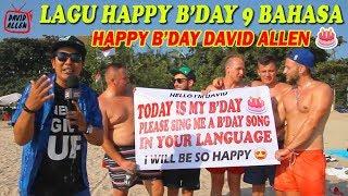 LAGU HAPPY BIRTHDAY DALAM 9 BAHASA | BULE 9 NEGARA BERNYANYI UNTUK DAVID ALLEN
