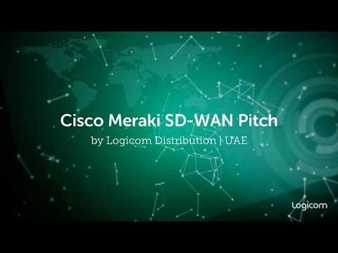 Cisco Meraki SD-WAN Pitch by Logicom Distribution UAE