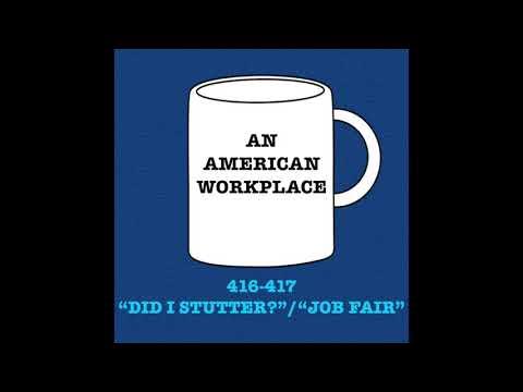 """Episode 37 - 416-417 """"Did I Stutter?""""/""""Job Fair"""""""