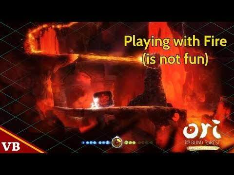 Ori and the Blind Forest: Definitive Edition – Playing with Fire (is not Fun)  