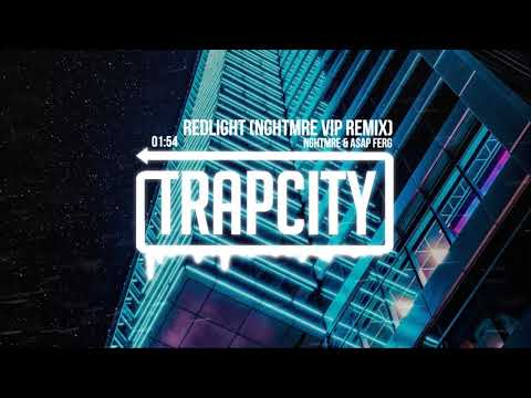 NGHTMRE & A$AP Ferg - REDLIGHT (NGHTMRE VIP Remix)