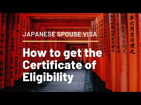 Japanese Spouse Visa | How To Get A Certificate Of Eligibility