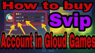 Video How to get Svip account in Gloud games download MP3, 3GP, MP4, WEBM, AVI, FLV Februari 2018