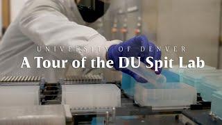 A Tour of the DU Spit Lab | University of Denver