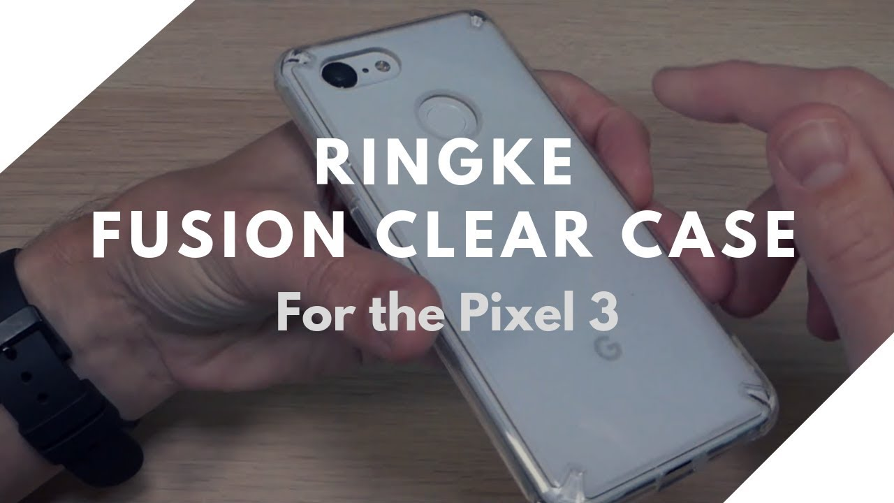 sports shoes 07e08 f8839 The Best Clear Case for the Pixel 3 (Ringke Fusion)!