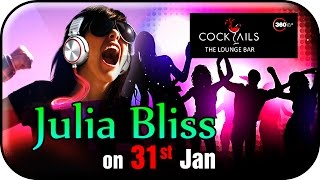 Dj Julia Bliss on 31st January @ Cocktails, Hyderabad - Edition 1