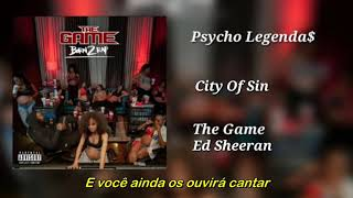 The Game ft Ed Sheeran - City Of Sin (Legendado)