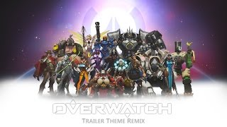 Overwatch - Trailer Theme Orchestral Remix