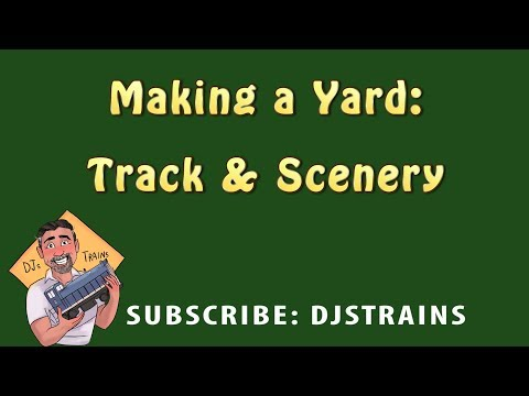 Model Railroad Yard: Track & Scenery tips