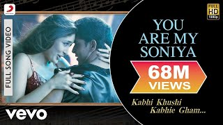 You Are My Soniya Full Video - K3G|Kareena Kapoor, Hrithik Roshan|Sonu Nigam, Alka Yagnik