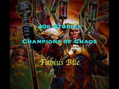 Champions Of Chaos: Fabius Bile (40k Stories)