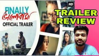 FINALLY BHALOBASA TRAILER REVIEW
