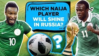 Which Nigerian player do you expect to shine at the Russia 2018 World Cup? (Street Gist)|Naij.com TV