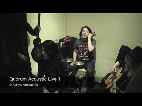 QUORUM Acoustic Live 1 @ KaFiRu