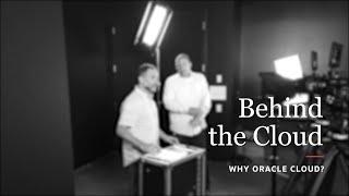 Behind the Cloud: Why Oracle Cloud?