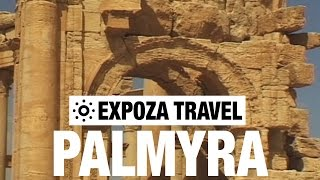 Palmyra (Syria) Vacation Travel Video Guide