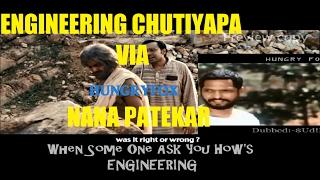 engineering chutiyapa by nana patekar