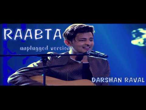 Raabta unplugged version darshan raval