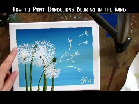 How To Paint Dandelions Blowing In The Wind Youtube
