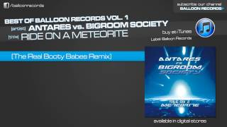 Antares vs. Bigroom Society - Ride On A Meteorite (The Real Booty Babes Remix)